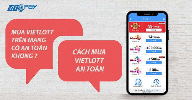 Mua Vietlott trên mạng an toàn không? Cách mua Vietlott an toàn